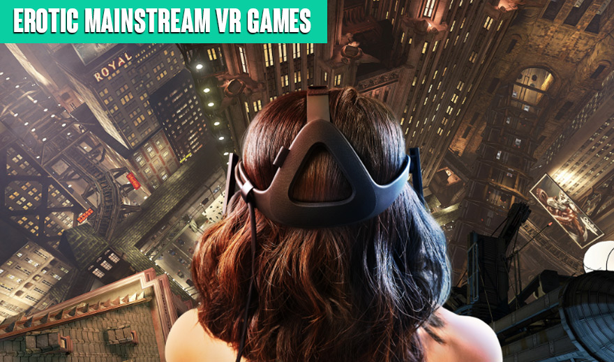 Erotic and Sexy mainstream VR games